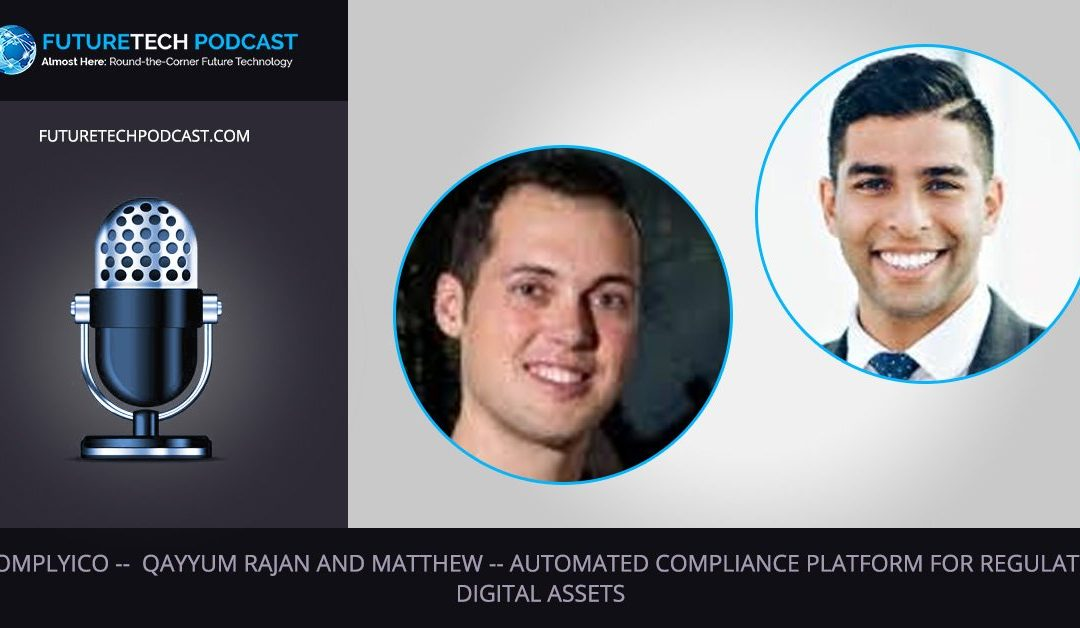 FutureTech Podcast – iComplyICO: Automated Compliance Platform For Regulated Digital Assets