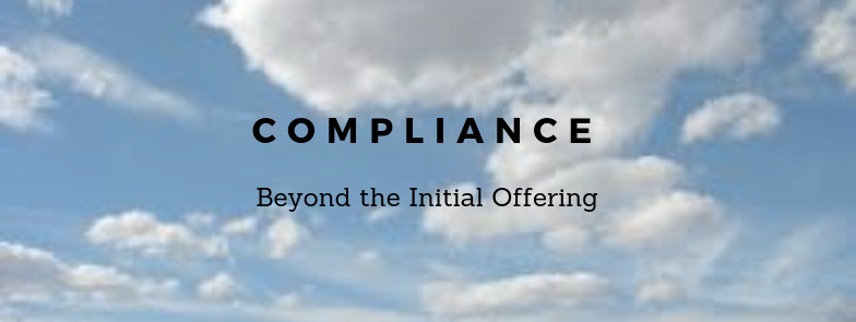 Compliance Beyond the Initial Offering