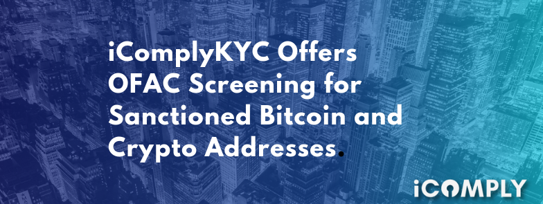 iComply Releases OFAC Screening For 6 Major Cryptocurrencies