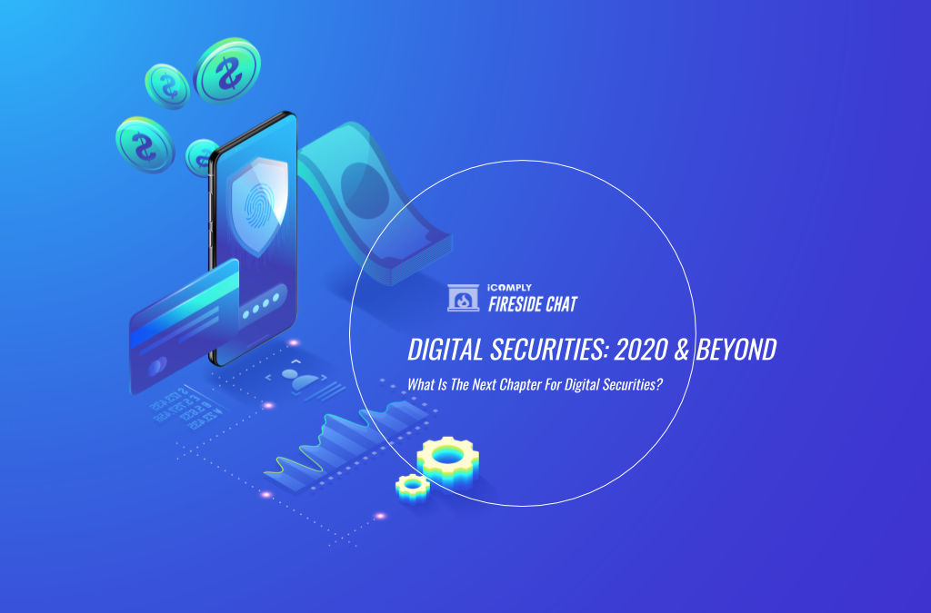 Digital Securities: 2020 & Beyond