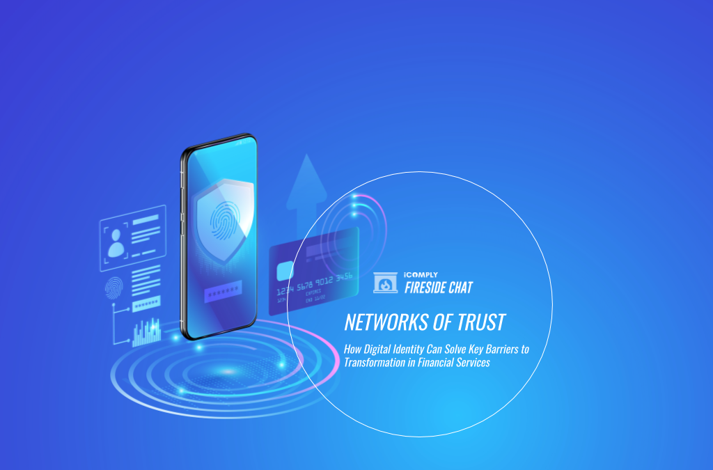 Networks of Trust: How Digital Identity Can Solve Key Barriers to Transformation in Financial Services
