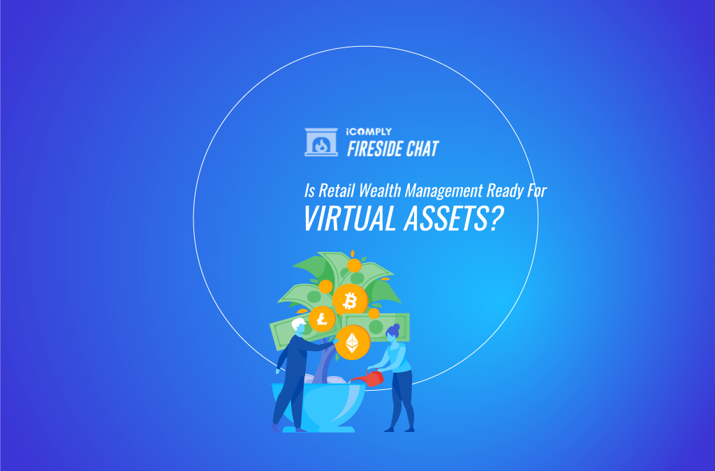Fireside Chat: Is Retail Wealth Management Ready for Virtual Assets?