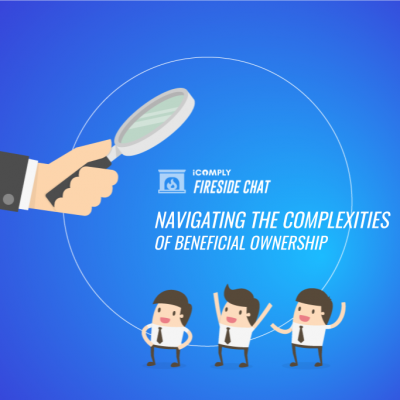 Fireside Chat: Navigating the Complexities of Beneficial Ownership