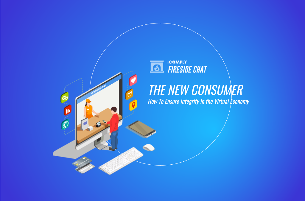Fireside Chat: The New Consumer: How to Ensure Integrity in the Virtual Economy